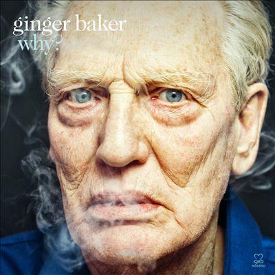 Ginger Baker - Why