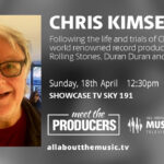 MEET THE PRODUCERS | CHRIS KIMSEY – APRIL 18TH