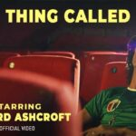VIDEO | Richard Ashcroft  – This Thing Called Life