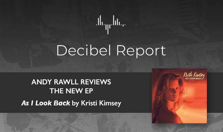 REVIEW   Decibel Report Reviews As I Look Back by Kristi Kimsey